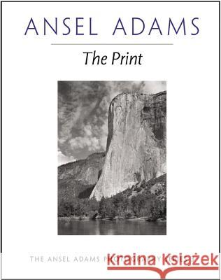 The Print Ansel E. Adams Robert Baker 9780821221877