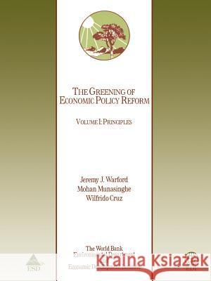 The Greening of Economic Policy Reform: Principles Inc Worl Mohan Munasinghe Wilfrido Cruz 9780821334775 World Bank Publications