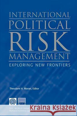 International Political Risk Management: Exploring New Frontiers Theodore H. Moran Theodore H. Moran 9780821348345