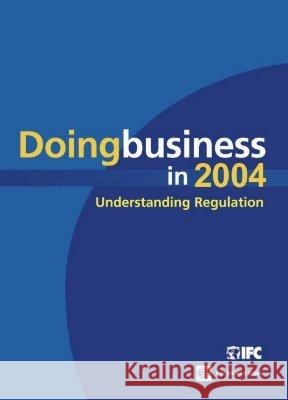 Doing Business in 2004: Understanding Regulation World Bank Publications                  World Bank 9780821353417