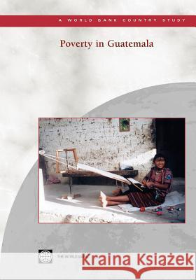 Poverty in Guatemala World Bank                               Inc Worl 9780821355527 World Bank Publications
