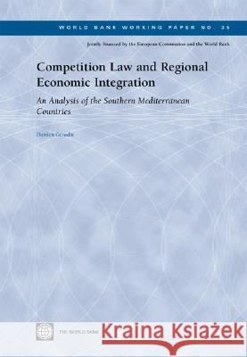 Competition Law and Regional Economic Integration: An Analysis of the Southern Mediterranean Countries Damien Geradin 9780821358924