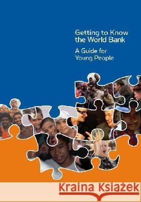 Getting to Know the World Bank: A Guide for Young People World Bank 9780821359143