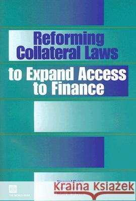 Reforming Collateral Laws to Expand Access to Finance Heywood Fleising Mehnaz Safavian Nuria D 9780821364901