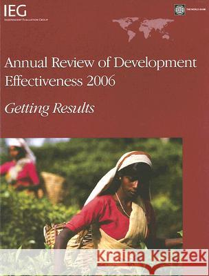 Annual Review of Development Effectiveness 2006 : Getting Results World Bank 9780821369067
