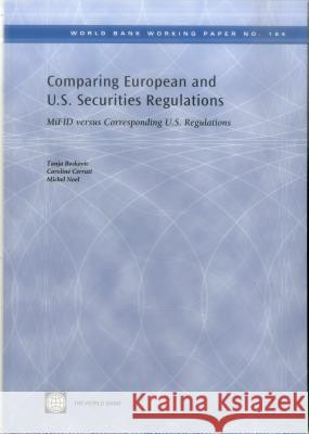 Comparing European and U.S. Securities Regulations: Mifid Versus Corresponding U.S. Regulations Tanja Boskovic Caroline Cerruti Michel Noel 9780821382530