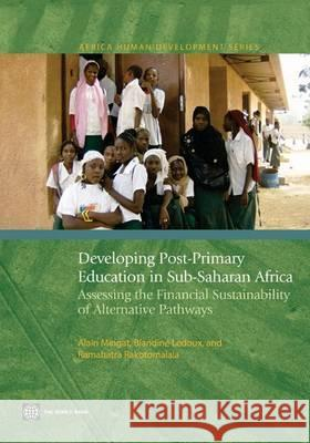 L'Enseignement Post-Primaire En Afrique Subsaharienne: Viabilite Financiere Des Differentes Options de Developpement Alain Mingat Blandine LeDoux Ramahatra Rakotomalala 9780821383025 World Bank Publications