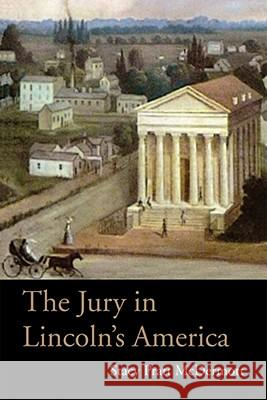 The Jury in Lincoln's America Stacy Pratt McDermott 9780821419564