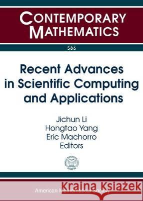 Recent Advances in Scientific Computing and Applications: Eigth International Conference on Scientific Computing and Applications, April 1-4, 2012, Un International Conference on Scientific C   9780821887370