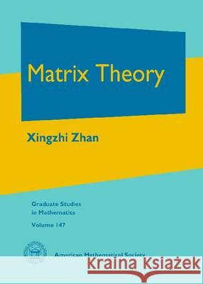 Matrix Theory Xingzhi Zhan   9780821894910