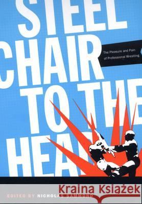 Steel Chair to the Head-PB Nicholas Sammond 9780822334385