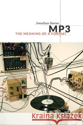 MP3: The Meaning of a Format Jonathan Sterne 9780822352877