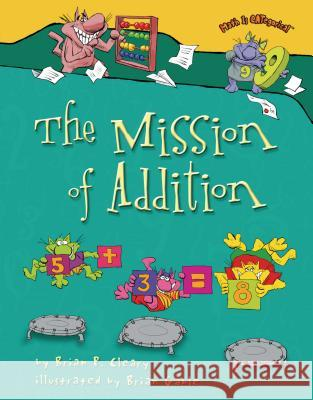 The Mission of Addition Brian P. Cleary Brian Gable 9780822566953