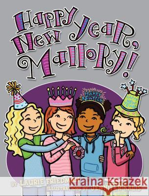 #12 Happy New Year, Mallory! Laurie B. Friedman Jennifer Kalis 9780822588832 Carolrhoda Books