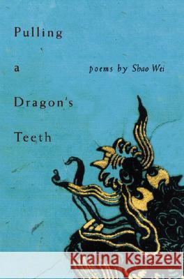 Pulling a Dragon's Teeth Shao Wei 9780822958352