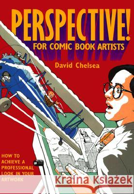 Perspective! for Comic Book Artists David Chelsea 9780823005673