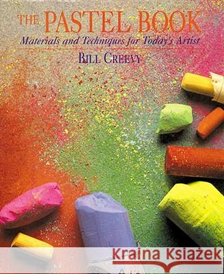 The Pastel Book Bill Creevy 9780823039050