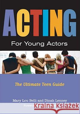 Acting for Young Actors: For Money or Just for Fun Mary Lou Belli Dinah Lenney 9780823049479