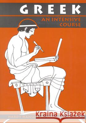 Greek: An Intensive Course, 2nd Revised Edition Hardy Hansen Gerald M. Quinn 9780823216635