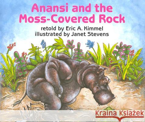 Anansi and the Moss-Covered Rock Eric A. Kimmel Janet Stevens 9780823406890 Holiday House