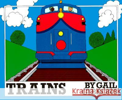 Trains Gail Gibbons 9780823406999