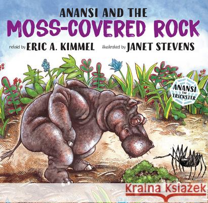 Anansi and the Moss-Covered Rock Eric A. Kimmel Janet Stevens 9780823407989 Holiday House