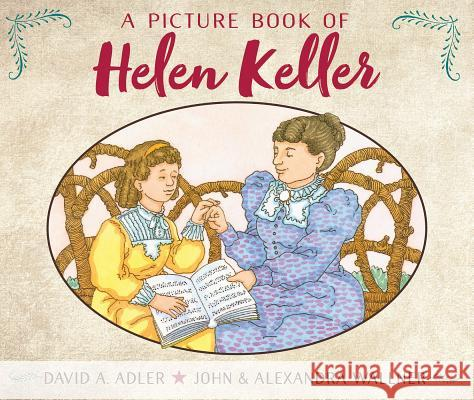 A Picture Book of Helen Keller David A. Adler John Wallner Alexandra Wallner 9780823409501