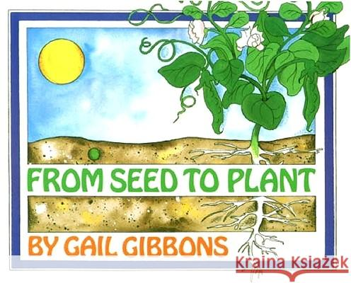 From Seed to Plant Gail Gibbons 9780823410255
