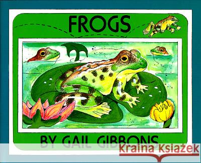Frogs Gail Gibbons 9780823411344