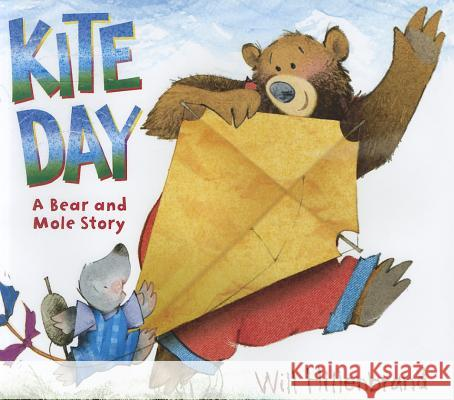 Kite Day: A Bear and Mole Story Will Hillenbrand 9780823416035