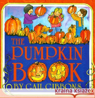The Pumpkin Book Gail Gibbons 9780823416363