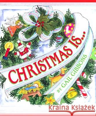 Christmas Is... Gail Gibbons Gail Gibbons 9780823417674