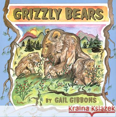 Grizzly Bears Gail Gibbons Gail Gibbons 9780823417933