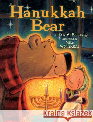 Hanukkah Bear Eric A. Kimmel Mike Wohnoutka 9780823428557 Holiday House