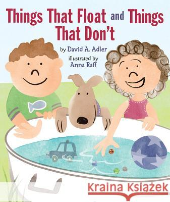 Things That Float and Things That Don't David A. Adler Anna Raff 9780823431762