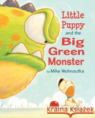 Little Puppy and the Big Green Monster Mike Wohnoutka 9780823434480 Holiday House
