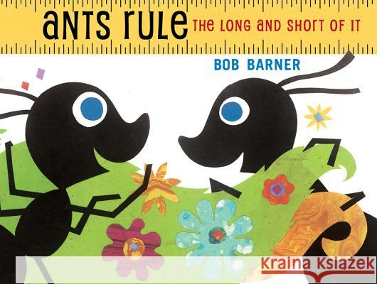 Ants Rule: The Long and Short of It Bob Barner 9780823436606