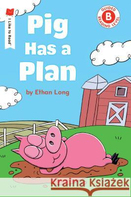 Pig Has a Plan Ethan Long 9780823438808