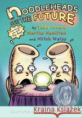 Noodleheads See the Future Tedd Arnold Martha Hamilton Mitch Weiss 9780823440146 Holiday House