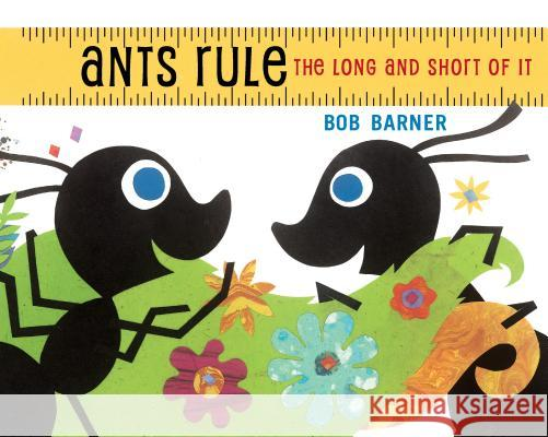 Ants Rule: The Long and Short of It Bob Barner 9780823441747