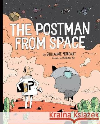 The Postman from Space Guillaume Perreault 9780823445844