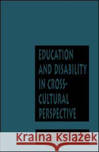 Education and Disability in Cross-Cultural Perspective Susan J. Peters 9780824069889