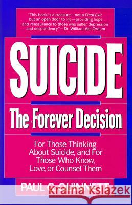 Suicide: The Forever Decision Paul Quinnett 9780824513528