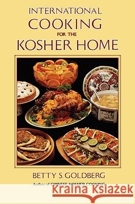 International Cooking for the Kosher Home Betty S. Goldberg 9780824603236