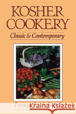 Kosher Cookery: Classic and Contemporary Frances R. AvRutick R. Frances Avrutick 9780824603410