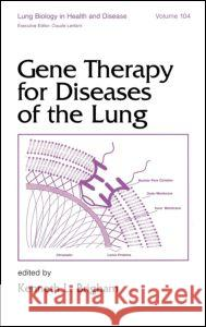 Gene Therapy for Diseases of the Lung Kenneth Brigham Brigham Brigham Kenneth Brigham 9780824700607
