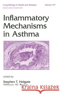 Inflammatory Mechanisms in Asthma Stephen T. Holgate S. T. Holgate William W. Busse 9780824701222
