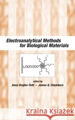 Electroanalytical Methods of Biological Materials Victoria N. Kneubuhl James Chambers Anna-Brajter Toth 9780824707316