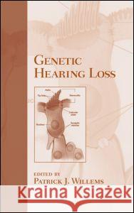 Genetic Hearing Loss Patrick J. Willems Willems J. Willems Patrick J. Willems 9780824743093