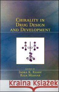 Chirality in Drug Design and Development Indra K. Reddy Reddy K. Reddy Indira K. Reddy 9780824750626